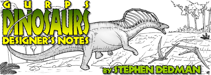 GURPS Dinosaurs Designer's Notes, by Stephen Dedman